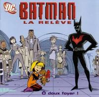 Batman la relève : O doux foyer !