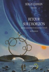 Retour sur l'horizon: Quinze grands récits de science-fiction