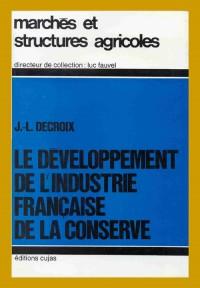 Le développement de l'industrie française de la conserve