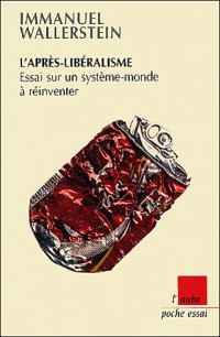 L'après-libéralisme : Essai sur un système-monde à réinventer