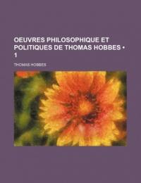 Oeuvres Philosophique Et Politiques de Thomas Hobbes (1)