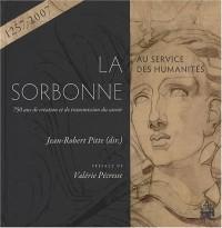 La Sorbonne au service des humanités : 750 ans de création et de transmission du savoir (1257-2007)