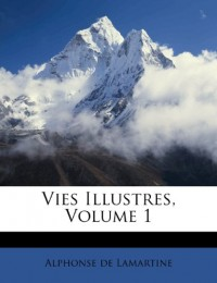 Vies Illustres, Volume 1