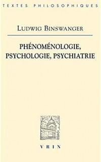 Phénomenologie, psychologie, psychiatrie