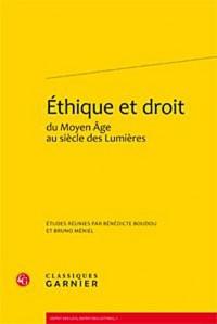 Ethique et droit du Moyen Age au siècle des Lumières