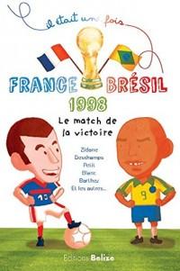 France-Brésil 1998 le match de la victoire