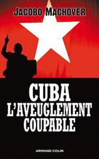 Cuba : l'aveuglement coupable
