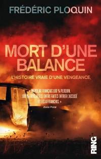 Mort d'une balance - L'histoire vraie d'une vengeance
