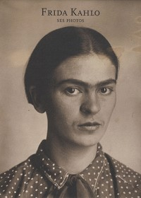 Frida Khalo : Ses photos