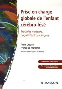 Prise en charge globale de l'enfant cérébro-lésé : Troubles moteurs, cohnitifs et psychiques