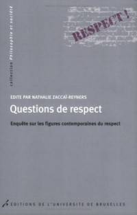 Questions de respect : Enquête sur les figures contemporaines du respect
