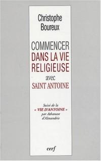 Commencer dans la vie religieuse avec Saint Antoine, suivi de