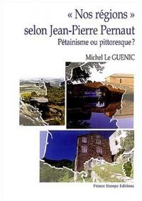 Nos régions selon Jean-Pierre Pernaut : Pétainisme ou pittoresque ?