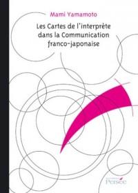 Les cartes de l'Interprète dans la communication Franco-Japonaise