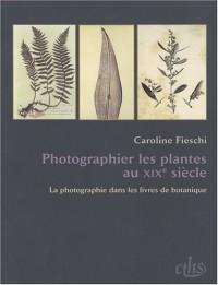 Photographier les plantes au XIXe siècle : La photographie dans les livres de botanique