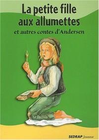 La petite fille aux allumettes et autres contes d'Andersen