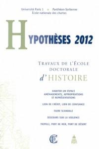 Hypothèses 2012 : Travaux de l'Ecole doctorale d'histoire