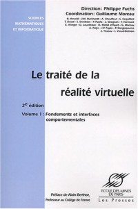 Le traité de la réalité virtuelle, volume 1 : Fondements et interfaces comportementales