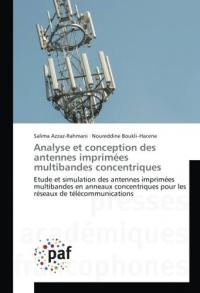 Analyse et conception des antennes imprimées multibandes concentriques: Etude et simulation des antennes imprimées multibandes en anneaux concentriques pour les réseaux de télécommunications