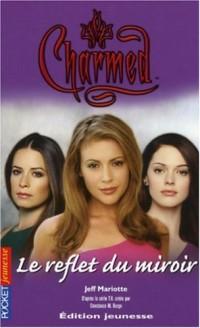 Charmed, Tome 19 : Le reflet du miroir