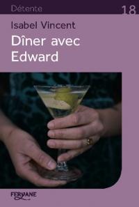 Dîner avec Edward : Histoire d'une amitié inattendue