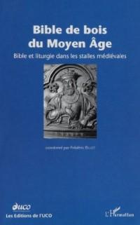 Bible de bois du Moyen Age : Bible et liturgie dans les stalles médiévales