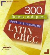 300 fiches pratiques pour le bilinguisme latin grec