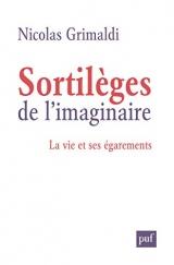 Sortilèges de l'imaginaire : La vie et ses égarements [Poche]