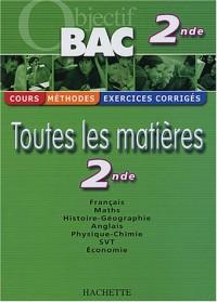 Objectif Bac - Toutes les matières : 2nde (Cours, méthodes, exercices corrigés)