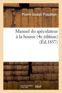 Manuel du Speculateur  4e ed  ed 1857
