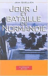 Jour J et Bataille de Normandie : La Normandie au coeur de la guerre