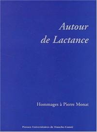 Autour de Lactance : Hommage à Pierre Monat