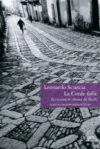 La Corde folle: Écrivains et choses de Sicile