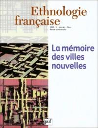 Ethnologie française, numéro 1 - 2003 : La mémoire des villes nouvelles