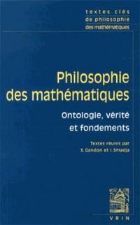 Textes clés de philosophie des mathématiques, Volume 1 : Ontologie, vérité et fondements