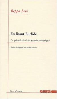 En lisant Euclide : La géométrie & la pensée socratique