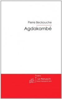 Agdakambé: Pièce Géographique Entre Quatre Z'actes'