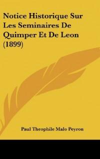 Notice Historique Sur Les Seminaires de Quimper Et de Leon (1899)