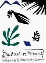 Henri Cartier-Bresson : The decisive moment