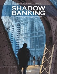 Shadow Banking - Tome 04 : Hedge Fund Blues