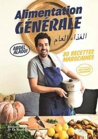 Alimentation générale - 80 recettes marocaines