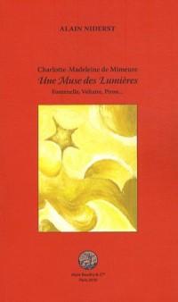 Charlotte-Madeleine de Mimeure Une muse des lumières : Fontenelle, Voltaire, Piron...