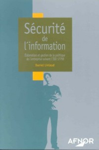 Sécurité de l'information : Elaboration et gestion de la politique de l'entreprise suivant l'ISO 17799