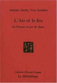 L'Air et le feu : Les Français vus par les Russes