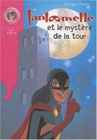 Fantômette, Tome 23 : Fantômette et le mystère de la tour