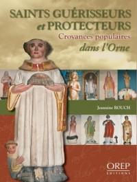 Saints Guérisseurs et protecteurs : croyances populaires dans l'Orne