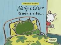 Album Nelly et César : Gueris Vite