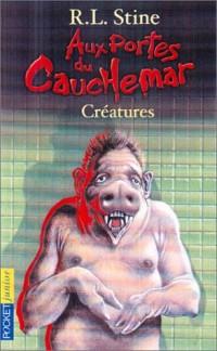 Aux portes du cauchemar, tome 6 : G. Créatures