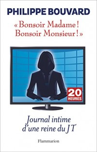 Bonsoir Madame ! Bonsoir Monsieur ! : Journal intime d'une reine du JT
