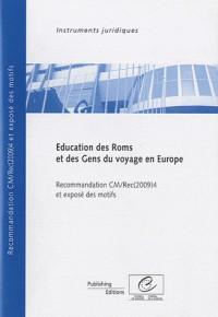 Education des Roms et des gens du voyage en Europe : Recommandation CM/Rec 2009(4) adoptée par le Comité des Ministres du Conseil de l'Europe le 17 juin 2009 et exposé des motifs